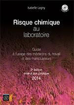 Risque chimique au laboratoire : Guide à l'usage des medecins du tarvail et des manipulateurs
